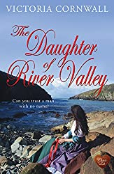 The Daughter of River Valley: Romance, suspense on the Cornish coast. A lovely read! (Cornish Tales)