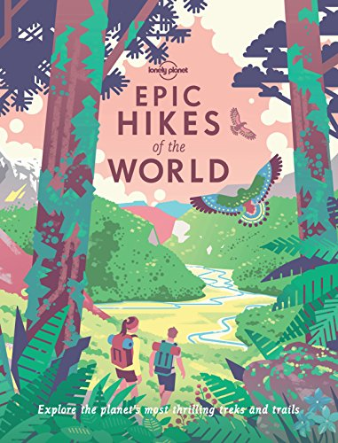 Epic Hikes of the World (Lonely Planet) (English Edition)