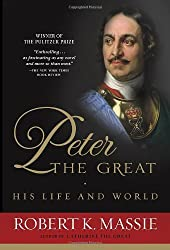 Peter the Great: His Life and World by Robert K. Massie (1981-10-12)