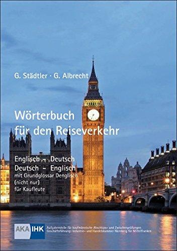 Wörterbuch für den Reiseverkehr: Englisch - Deutsch / Deutsch - Englisch mit Grundglossar...