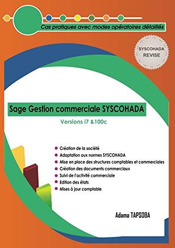 Sage Gestion commerciale SYSCOHADA: Cas pratiques avec modes opératoires détaillés (Tome) por Adama TAPSOBA