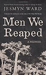 Men We Reaped: A Memoir by Jesmyn Ward (2014-01-16)