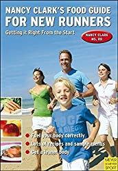Nancy Clark's Food Guide for New Runners: Getting It Right from the Start by Nancy Clark (2009-09-01)