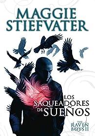 The Raven Boys: Los saqueadores de sueños par Maggie Stiefvater