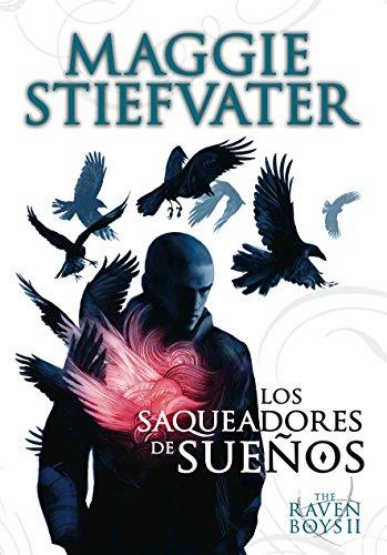 The Raven Boys: Los saqueadores de sueños por Maggie Stiefvater