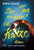 Der Tag, an dem die Katze kam: Jennys & Ghizmos zweiter Fall (Jenny & Ghizmo, Band 2) - Andrea Schacht