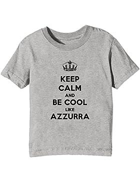 Keep Calm And Be Cool Like Azzurra Bambini Unisex Ragazzi Ragazze T-Shirt Maglietta Grigio Maniche Corte Tutti...