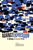 Against Expression: An Anthology of Conceptual Writing (Agm Collection)