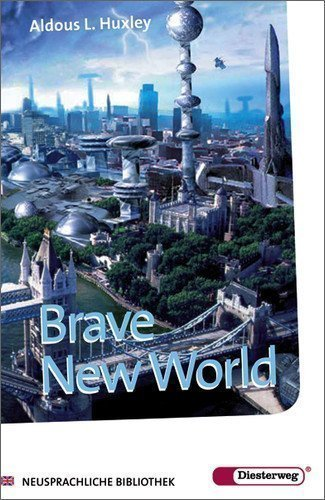 Brave New World by Huxley, Aldous published by Diesterweg Moritz (2010)