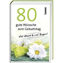 80 gute Wünsche zum Geburtstag: Viel Glück & viel Segen!