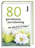 Produkt-Bild: 80 gute Wünsche zum Geburtstag: Viel Glück & viel Segen!