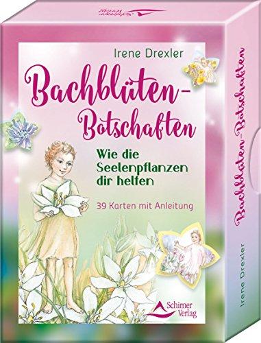 Bachblüten-Botschaften: Wie die Seelenpflanzen dir helfen - 39 Karten mit Anleitung -