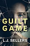 Guilt Game (The Extractor) by L.J. Sellers