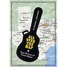 ALL OVER THE MAP (North Texas Lives of Musician)