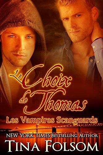 Le choix de Thomas (Les Vampires Scanguards - Tome 8) by Tina Folsom (2015-10-09)