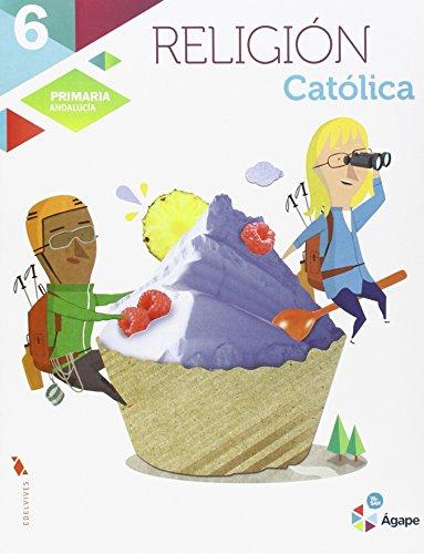 Religión católica 6º primaria - andalucia (ágape)