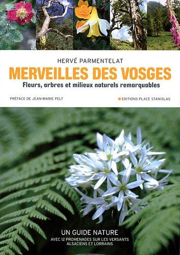 Merveilles des Vosges : Fleurs, arbres et milieux naturels remarquables par Hervé Parmentelat