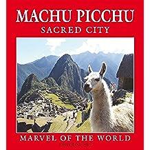 Machu Picchu Sacred City - Marvel of the world