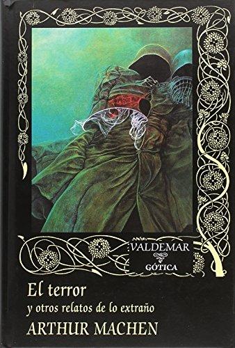 El terror: y otros relatos de lo extraño: 113 (Gótica)