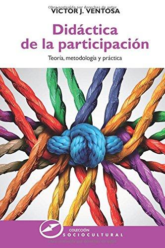 Didáctica de la participación. Teoría, metodología y práctica (Sociocultural) por Víctor J. Ventosa