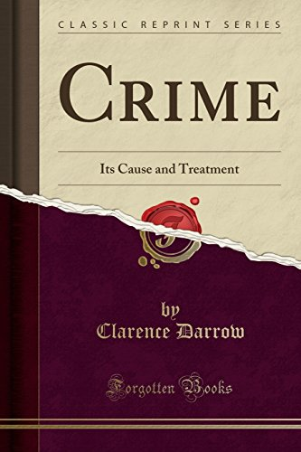 Crime: Its Cause and Treatment (Classic Reprint)