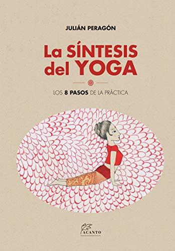 La Síntesis del Yoga: Los 8 pasos de la práctica eBook ...