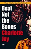 Front cover for the book Beat Not the Bones by Charlotte Jay
