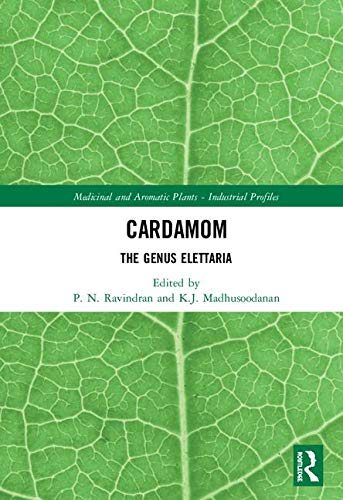 Cardamom: The Genus Elettaria (Medicinal and Aromatic Plants - Industrial Profiles, Band 30)