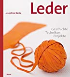 Leder: Geschichte, Techniken, Projekte