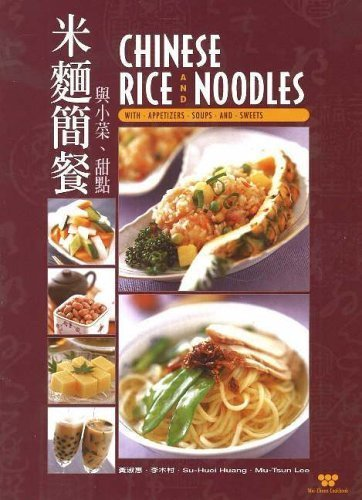 Chinese Rice and Noodles: With Appetizers, Soups and Sweets (Wei-Chuan Cookbook) by Su-Huei Huang (2005-09-10)