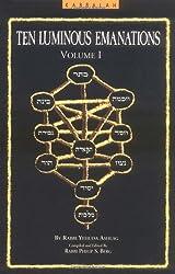 A Study of the Ten Luminous Emanations, Volume 1: The Wisdom of the Kabbalah by Rabbi Yehuda Ashlag Z