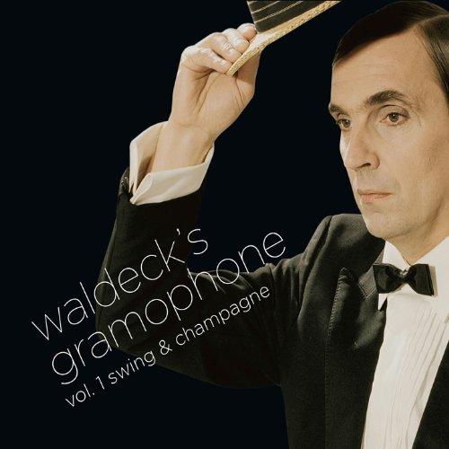 Waldeck´s Gramophone - Vol.1: ...
