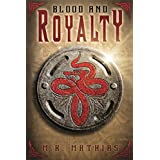 Blood and Royalty: Book three of the Royalty Trilogy (Dragoneers Saga 6) (English Edition)