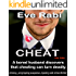The Cheat - Mystery, Thriller & Suspense Book 1 - The Cheat (A crime and suspense novel, Humorous books): A Cheat Learns that Cheating Can Sometimes Turn ... crime novel (A tale of lies and Infidelity)