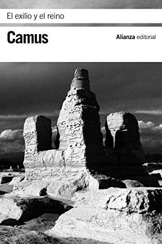 El exilio y el reino (El Libro De Bolsillo - Bibliotecas De Autor - Biblioteca Camus nº 3451) por Albert Camus