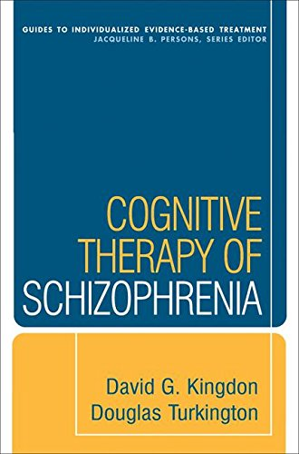 Cognitive Therapy of Schizophrenia (Guides to Individualized Evidence-Based Treatment) por David G. Kingdon