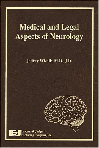 Medical and Legal Aspects of Neurology by Jeffrey Wishik (2005-06-15)