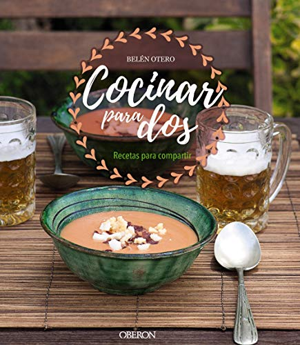 Cocinar para dos. Recetas para compartir (Libros Singulares) por Belén Otero
