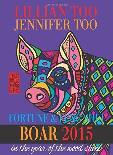 Lillian Too & Jennifer Too Fortune & Feng Shui 2015 Boar by Lillian Too and Jennifer Too (2014) Paperback