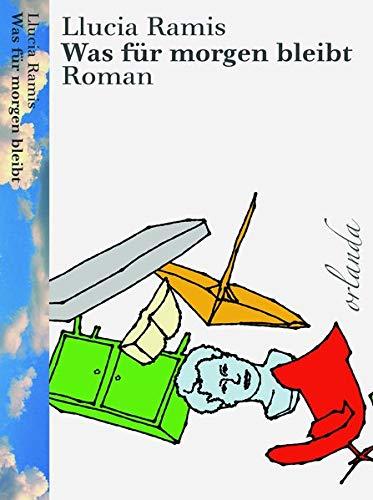 Was für morgen bleibt: Roman