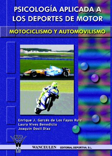 Psicología Aplicada A Los Deportes De Motor: Automovilismo Y Motociclismo por Enrique J. Garc_s de los Fayos Ruiz