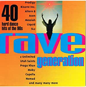 Rave Generation: 40 Hard Dance Hits of the 90's
