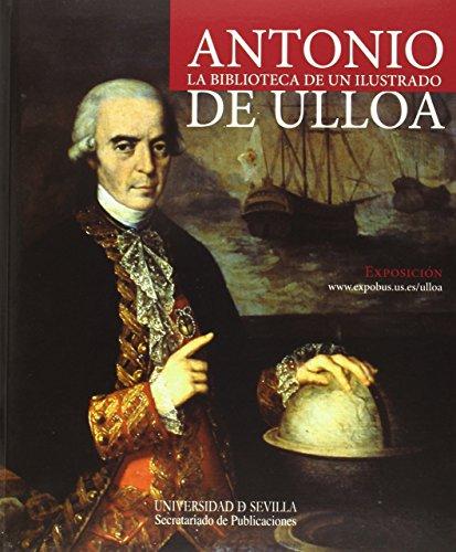 Antonio De Ulloa. Biblioteca De Un Ilustrado (Biblioteca Universitaria) por Aa.Vv