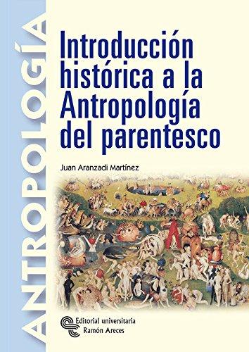 Descargar Libro Introducción Histórica a La Antropología Del Parentesco (Manuales) de Juan Aranzadi Martínez