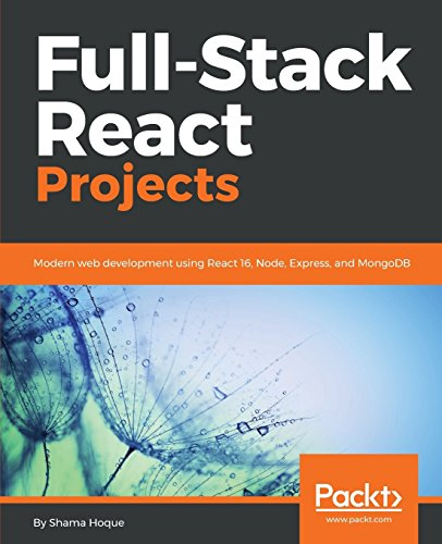 Full-Stack React Projects: Modern web development using React 16, Node, Express, and MongoDB (English Edition) - Web-xvi