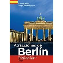 Atracciones de Berlín: Una guía práctica para descubrir la ciudad