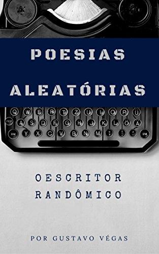 Poesias Aleatórias (Portuguese Edition) por Gustavo Végas
