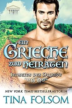 Ein Grieche zum Heiraten (Jenseits des Olymps 2) von [Folsom, Tina]