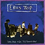 Songtexte von Eric's Trip - Long Days Ride Till Tomorrow