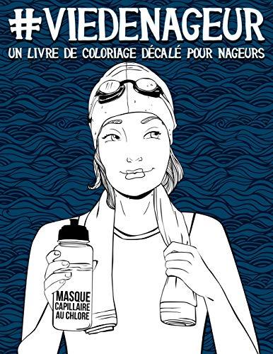 Vie de nageur : un livre de coloriage décalé pour nageurs par Papeterie Bleu